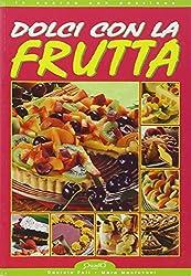 Dolci con la frutta (In cucina con passione)