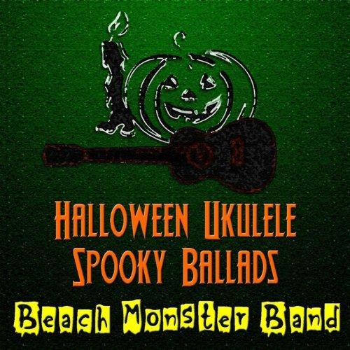 Halloween Ukulele Spooky Ballads [Clean]