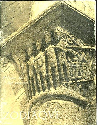 ZODIAQUE, CAHIERS DE L'ATELIER DU COEUR MEURTRY, ABBAYE SAINTE-MARIE DE LA PIERRE QUI VIRE, YONNE. N°90, 21e ANNEE, OCTOBRE 1971. PRESENCE DE L'ART ROMAN.