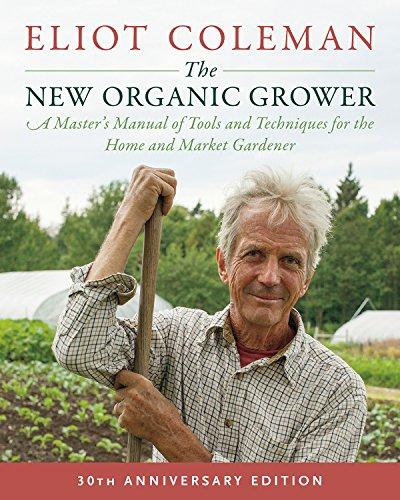 New Organic Grower por Eliot Coleman
