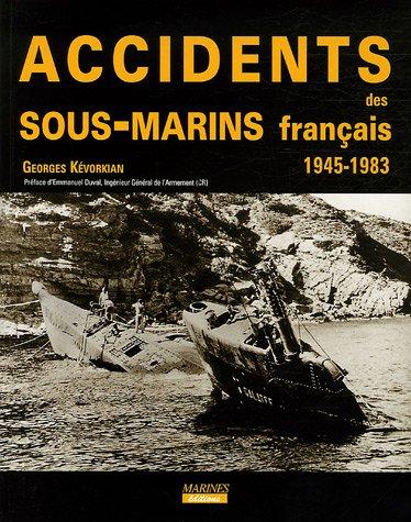 Accidents des sous-marins français : 1945-1983 par Georges Kévorkian