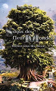 Sagas des Neuf Mondes par Pierre Efratas