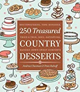 250 Treasured Country Desserts: Mouthwatering, Time-honored, Tried & True, Soul-satisfying, Handed-down Sweet Comforts by Andrea Chesman (2009-08-19)