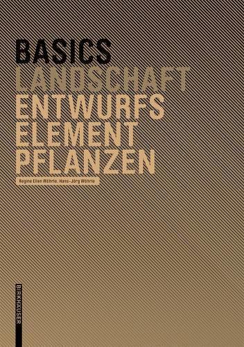 Basics Entwurfselement Pflanze (Basics) (BIRKHÄUSER) por Cornelia Bott