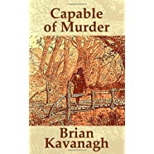 Capable of Murder by Brian Kavanagh (2005-08-08)