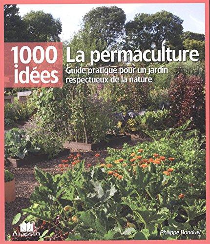 La permaculture : Guide pratique pour un jardin respectueux de la nature