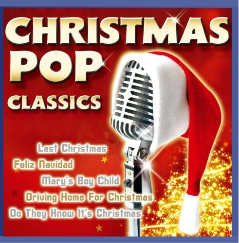 Christmas Pop Classics (incl. Last Christmas, Feliz Navidad , Driving home for Christmas , Marys boy child , Santa claus is coming to town ...) (Driving Home For Christmas)
