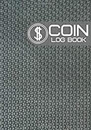 Coin Log Book: Coin Collectors Inventory Log Book, Journal Notebook Diary for Coins and Supplies Collection. Logbook Gifts fo