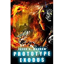 Prototype Exodus (Prototype D Series Book 2)