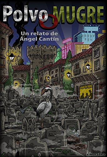POLVO O MUGRE por Ángel Cantín Valenciano
