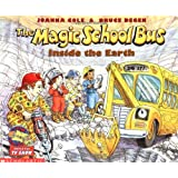 Inside the Earth (Magic School Bus (Paperback))
