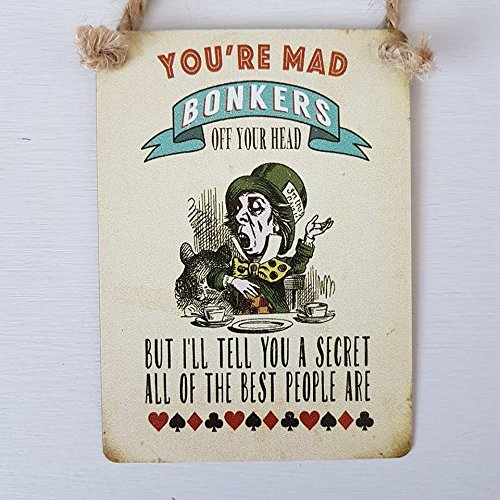 Original Metal Sign Co Alice im Wunderland You 're Mad Bonkers Off You 're Head Mini Metall Mad Hatter Schild