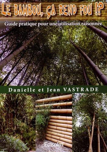 Le Bambou, ça rend fou !?: Guide pratique pour une utilisation raisonnée. par Jean Vastrade, Danielle Vastrade