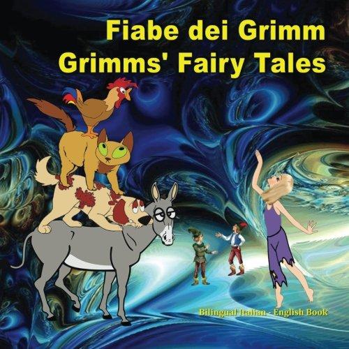 Fiabe dei Grimm. Grimms' Fairy Tales. Bilingual Italian - English Book: Dual Language Picture Book for Kids. Edizione Bilingue (Inglese - Italiano) - Amazon Libri