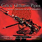 Celtic Uilleann Pipes; Classic Collection Of Irish Melodies; Includes: Danny Boy, Riverdance, Star Of The County Down And The Monaghan Twist