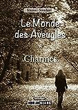 Charmes: Saga fantastique (Le Monde des Aveugles t. 1)