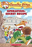 #6: Operation: Secret Recipe (Geronimo Stilton #66)