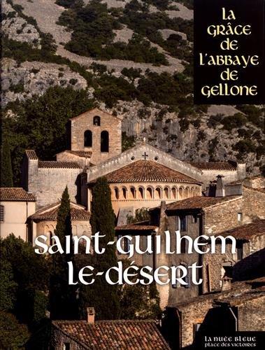 Saint-Guilhem-le-Désert - La Grâce de l'Abbaye de Gellone par Collectif