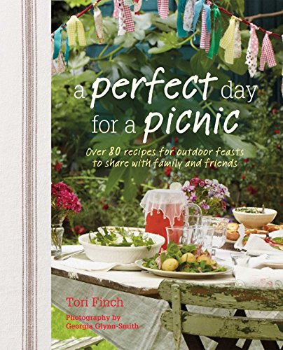 a-perfect-day-for-a-picnic-over-80-recipes-for-outdoor-feasts-to-share-with-family-and-friends