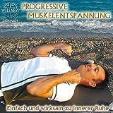 Progressive Muskelentspannung - Einfach und wirksam zu innerer Ruhe: Hörbuch mit Chris -