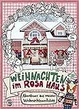 Weihnachten im rosa Haus: Abenteuer aus meiner Weihnachtswerkstatt - Andrea Stolzenberger