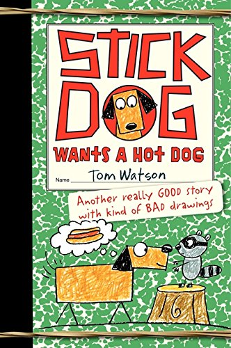 Stick Dog Wants a Hot Dog -