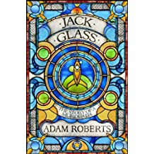 Jack Glass: The Story of A Murderer (Golden Age) by Adam Roberts (2013-04-01)