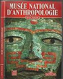 Musée National D'anthropologie Du Mexique -Edition française