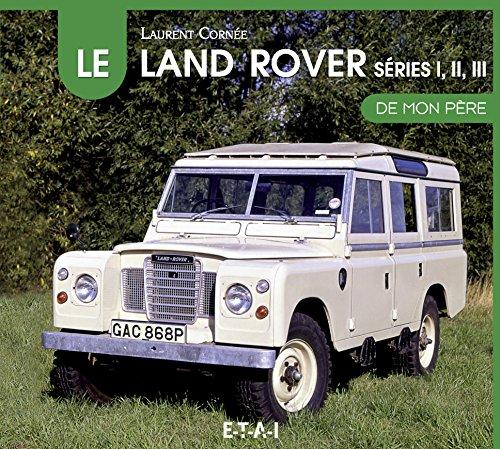 le-land-rover-series-1-2-et-3-de-mon-pere