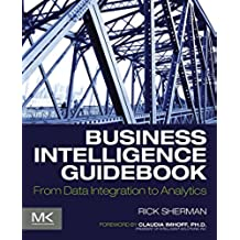 Business Intelligence Guidebook: From Data Integration to Analytics (English Edition)