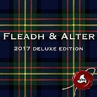 Fleadh & Alter 2017 Deluxe Edition