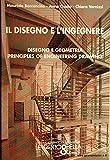 Il disegno e l'ingegnere. Disegno e geometria. Principles of engineering drawing