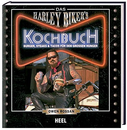 das-harley-bikers-kochbuch-burger-steaks-tacos-fur-den-grossen-hunger