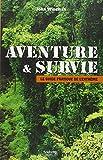 Aventure et survie - Hachette Pratique - 01/04/2005
