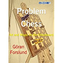 Problem Chess: Art and Magic on the Chessboard (English Edition)