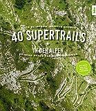 40 Supertrails in den Alpen: Epische Pfade für Mountainbiker -
