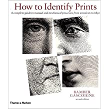 How to identifie prints : A complete guide to manual and mechanical processes from woodcut to inkjet