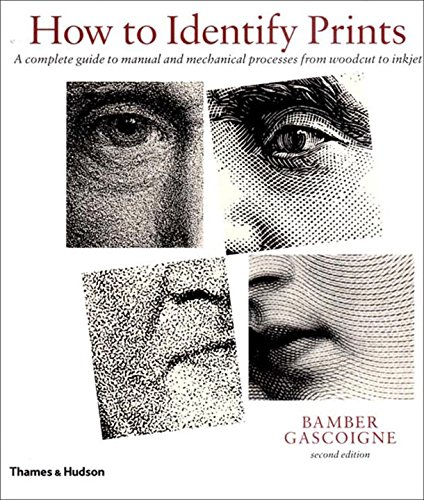 How to Identify Prints: A Complete Guide to Manual and Mechanical Processes from Woodcut to Inkjet por Bamber Gascoigne