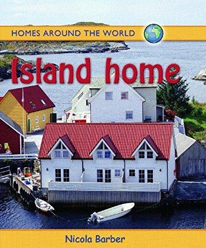 Island Home (Homes Around the World)