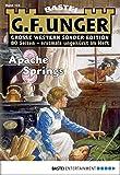 G. F. Unger Sonder-Edition 124 - Western: Apache Springs
