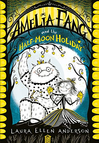 Amelia Fang and the Half-Moon Holiday (The Amelia Fang Series) (English Edition)