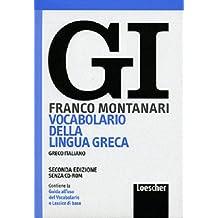 GI. Vocabolario della lingua greca. Con la guida all'uso del vocabolario e lessico di base