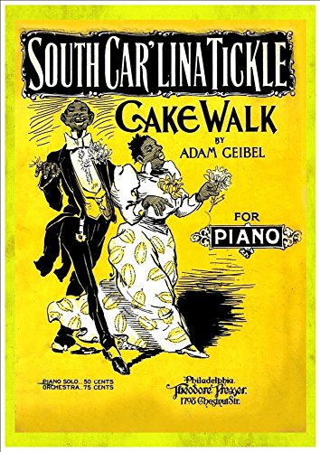 WONDERFUL A4 GLOSSY ART PRINT - 'SOUTH CAR'LINA TICKLE - CAKE WALK' - CIRCA 1898