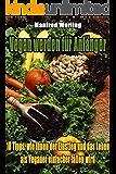 Vegan werden für Anfänger: 10 Tipps, wie Ihnen der Einstieg und das Leben als Veganer einfacher fallen wird (Ernährung umstellen, Vegan werden, Veganer werden, Vegan ernähren, Ernährung, Lifestyle)