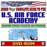 2010Komplett Guide To The USA Air Force Academy–Colorado Springs Programme und Einrichtungen,, Leichtathletik, wissenschaftlern, pilotenstandards setzt Programme, Prep School (DVD-ROM)
