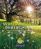 Wanderbildband Wanderbares Deutschland: Mit großer Deutschlandkarte zum Herausnehmen und GPX-Tracks zum Download. (KOMPASS-Bildbände und Ratgeber, Band 1404)