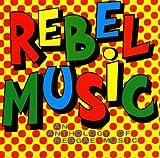 Rebel Music - An Anthology of Reggae Music -