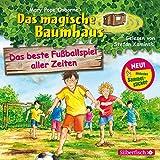 Das beste Fußballspiel aller Zeiten: 1 CD (Das magische Baumhaus, Band 50)