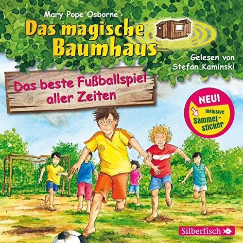 Das beste Fußballspiel aller Zeiten: 1 CD (Das magische Baumhaus, Band 50) (Zeit Kinder)