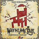 Wayne McLair: Folge 08: Aldermoor Asylum